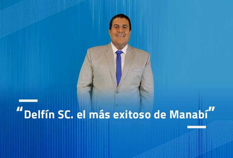 Delfín SC, el más exitoso de Manabí